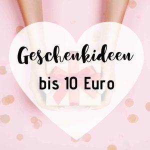 Geschenkideen bis 10 Euro
