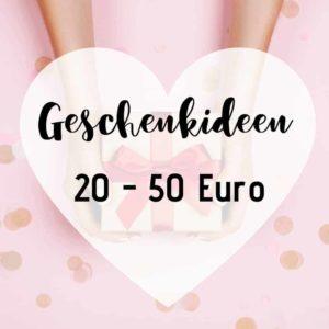 Geschenkideen 20 - 50 Euro